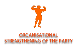 Organisational strengthening of the party