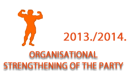 Organisational strengthening of the party in the academic year 2013/2014