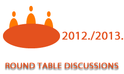 Round table discussions in the academic year 2012/2013