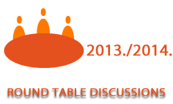 Round table discussions in the academic year 2013/2014